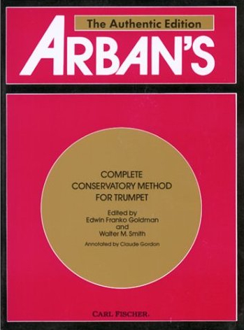 Arban's Complete Conservatory Method For Trumpet, Trombone, Euphonium, and Tuba