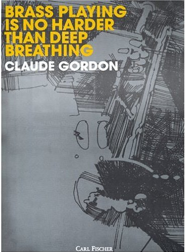 Brass Playing Is No Harder Than Deep Breathing by Claude Gordon
