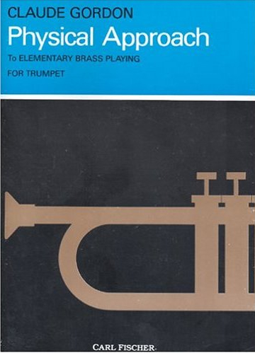 Claude Gordon's Physical Approach To Elementary Brass Playing