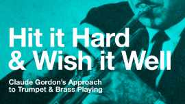 Hit it Hard and Wish it Well book by Jeff Purtle on Trumpet Playing and Brass Playing